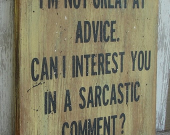 I'm Not Great at Advice sign