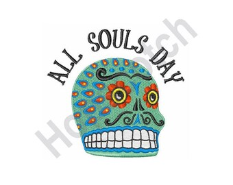 All Souls Day - Machine Embroidery Design, Day Of The Dead, Sugar Skull