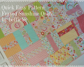 Frayed  Sunshine Sweet Quilt Pattern Tutorial, Fun Fast and Easy to Make, pdf Instant Download