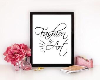 Fashion is Art Wall Art Print | 8x10 inches | UNFRAMED | Black & White | Dressing Room Fashion Art