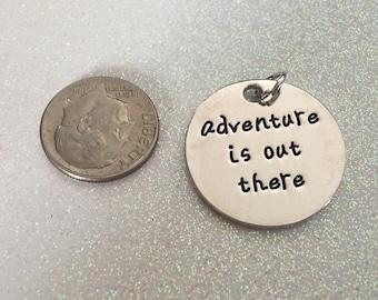 1 - Adventure is out there - Pendant in Rhodium Plate - Adventure Charm, add customization, Travel Pendant, Honeymoon Pendant,