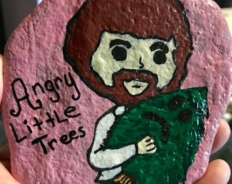 Bob Ross Angry Little Trees Acrylic Painted Rocks