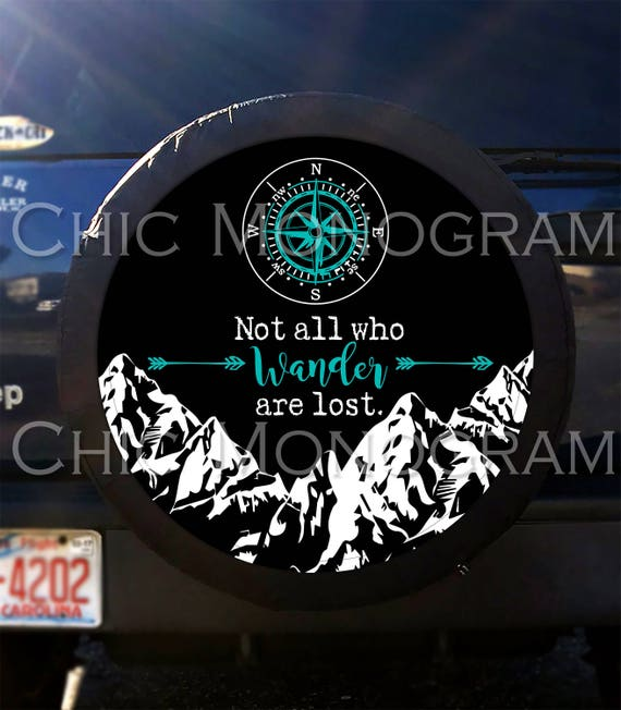 Not All Who Wander Are Lost Tire Cover Mountains Compass Arrows Spare Tire Cover Custom Tire Cover Jeep Wrangler Accessories Jeep Tire Cover