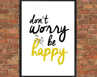 Don't Worry Be Happy Art Print Wall Decor Home Gift Art Home Decor Birthday Office Decor Motivational Quote Anniversary Gift (059)