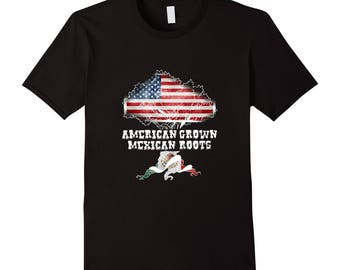 Gift For Mexican - Mexico Tee - Mexican Tee Shirt - Mexico Gift Idea - Mexican T Shirt - American Grown Mexican Roots