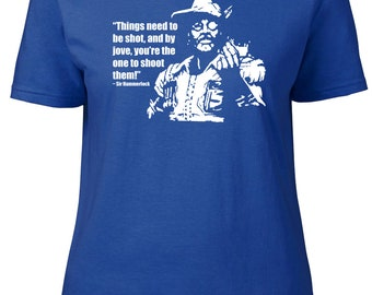 Things Need To Be Shot... Quote. Gaming.  Ladies semi-fitted t-shirt.