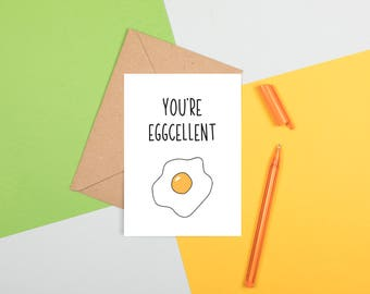 You're Eggcellent Card, Funny Pun Card, Anniversary Card, Well Done Card, Achievement Card, Funny Love Pun Card, Eggcellent Birthday Card