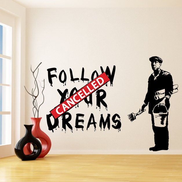 ?zoom  sc 1 st  Etsy & Banksy Vinyl Wall Decal Follow Your Dreams Cancelled Street