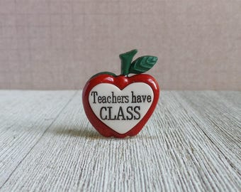 Teachers Have Class - School - Gift Idea - Inspiration - Award - Lapel Pin