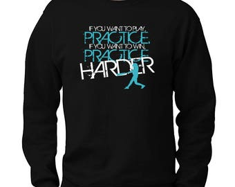 Practice Harder Softball Sweatshirt