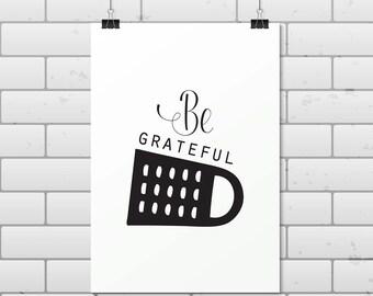 Be Grateful // Foil Print // Gold // Real // Handmade // Poster // Wall Art // Decor // Kitchen // Grater // Cook // Home // Bake //