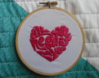All We Need Is Love emroidered hoop