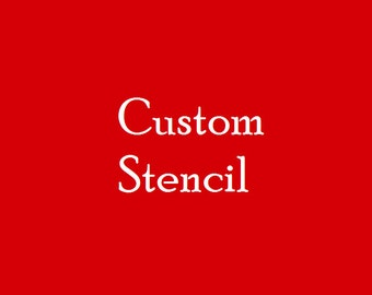 Custom Stencil (Reusable) Different sizes available