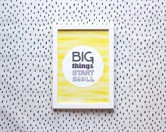 Big Things Start Small - A4 Nursery Print