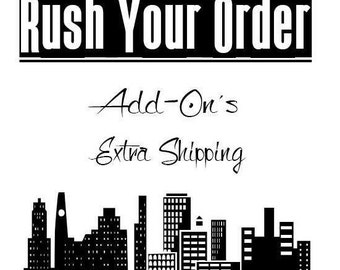 Rush Your Order - Etching Add On - Extra Shipping Charges