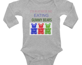 I'd Rather be Eating Gummy Bears Infant Long Sleeve Bodysuit