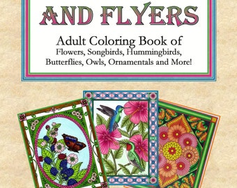 Flowers and Flyers, Adult Coloring Book of Flowers, Songbirds, Hummingbirds, Butterflies, Owls, Ornamentals and More! - PDF VERSION DOWNLOAD