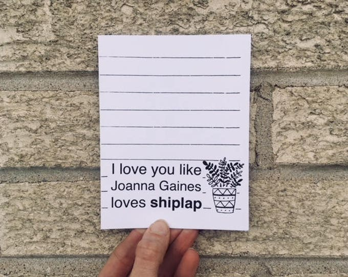 I Love You Like Joanna Gaines Loves Shiplap - Love Card - Valentine's Day - Anniversary Card - Fixer Upper Inspired