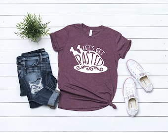 Womans Thanksgiving Shirt, Womans Thanksgiving Tee, Ladies Thanksgiving Shirt, Unisex Thanksgiving Shirt, Let's Get Basted Shirt, Maroon