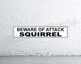 "Beware Of Attack Squirrel 4"" x 18"" Aluminum Novelty Sign"