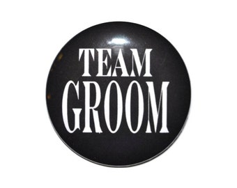 Buttons Team Groom Groom's Entourage party Bachelor party Stag,  2 1/4 inch pin back buttons