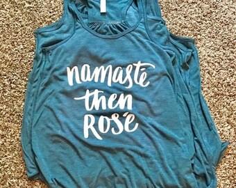 Namaste then Rose Yoga Tank