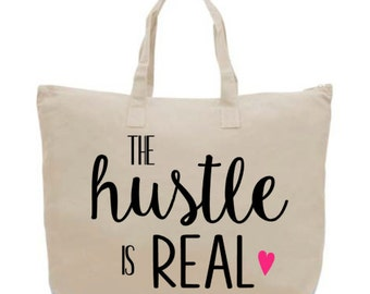 The Hustle is Real Zippered Canvas Tote Bag // Tote Bag // Zippered Tote // Canvas Bag // Handled Bag // Gym Bag // Hustle // Zippered Bag