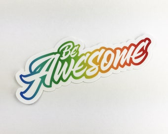 "Be Awesome Rainbowtastic Die cut vinyl sticker - 5"" x 2.23"""