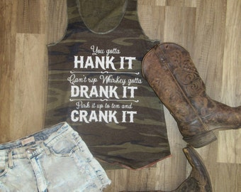 You gotta Hank it/ Whiskey tank / Justin Moore Tank/ Country concert tank