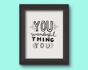 You Wonderful Thing You Print (4x6)