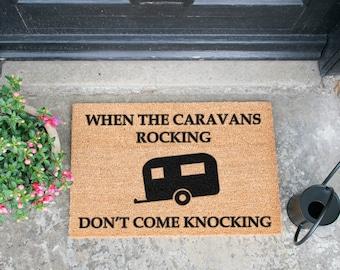 When The Caravan's Rocking Doormat - Made in the UK - Funny Caravan Doormat Gift