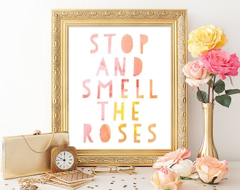Printable Quote Art Print 8x10 Stop and Smell The Roses Pink and Yellow Watercolor Print Typography Art Watercolor Art Instant Download