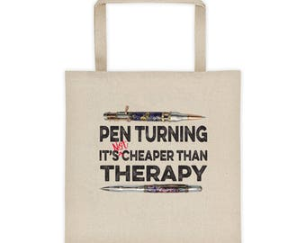 Pen Turning Is NOT Cheaper Than Therapy Tote bag