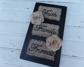 Burlap and wood decor, painted burlap, faith family friends, faith family friends decor, faith family friends wall hanging, Rustic sign
