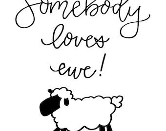 8.5x11 Somebody Loves Ewe (You) Lamb Sheep Print DIGITAL FILE Instant Download