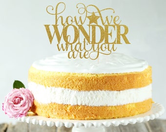 How We Wonder What You Are Cake Topper, Cake Decoration, Glitter, Gold, Silver, Baby Shower Decoration, Newborn, Birthday, Gender Reveal