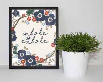 Printable Quote Wall Art, Inspirational Print, Gift, Gallery Wall, Home Decor, PDF, Whimsical, Inhale And Exhale, Motivational Quotes