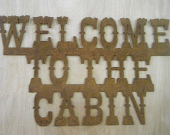 Rusted Metal Welcome to the Cabin/Lodge/Fishing/Hunting