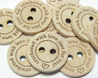 "1"" Wooden Buttons ""crocheted with love just for you"" - Set of  10"