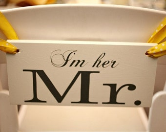 Wedding Chair Signs, Seating Sign, I'm her Mr. & I'm his Mrs. with Thank You on the back. Seen on Style Me Pretty. 6 x 12 inches, 2-sided.