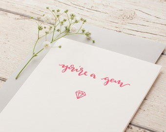 You're A Gem Calligraphy Letterpressed Greeting Card, Fluoro Pink Card, Best Friend, Thank you, Gift, Just Because.