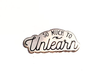"SALE - So Much to Unlearn - 1.5"" - Rose Gold Donation Pin"