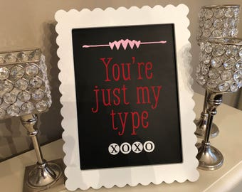 You're just my type framed chalkboard