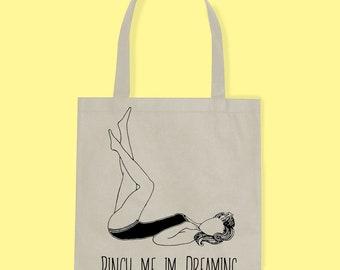 PRE-ORDERS - Pinch Me I'm Dreaming Tote Bag