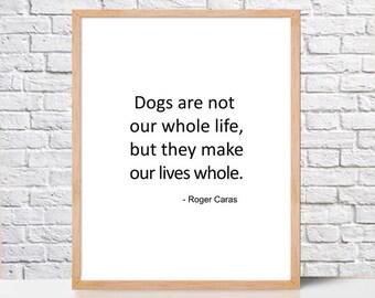 Printable dog Quotes, Roger Caras,Printable Wall Art Prints,Instant Download Printable Art, Digital Print, Digital Download,home wall decor