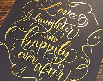 Love, laughter, and happily ever after print
