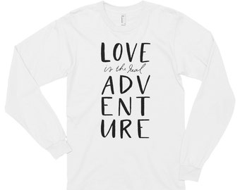 Love is the Real Adventure Long Sleeve Tee