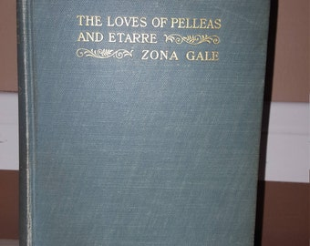 Antique Book , Autographed Copy, The Loves of Pelleas and Etarre, Written By Zona Gale 1908