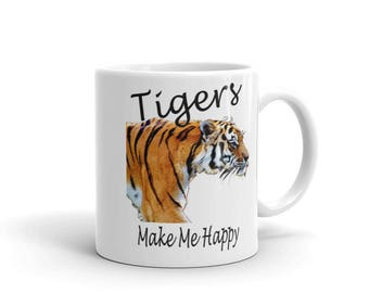 Tigers Make Me Happy Mug  - 11 oz. or 15 oz.