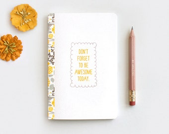 Notebook Journal, Don't Forget to Be Awesome Today, Floral Travel Journal & Pencil Set, Recycled Notebook, Stocking Stuffer